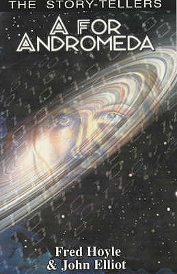 A for Andromeda By Hoyle, Fred/ Elliot, John