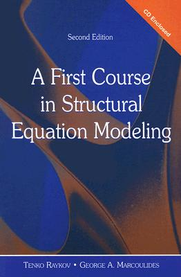 A First Course in Structural Equation Modeling By Raykov, Tenko/ Marcoulides, George A.